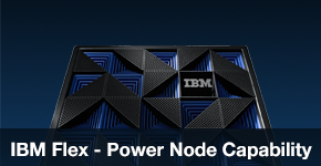 IBM Flex - Power Node Capability - Craig Cannon